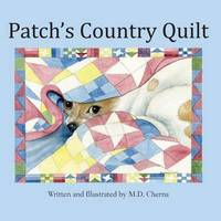 Patch's Country Quilt by M D Cherna