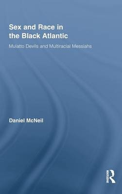 Sex and Race in the Black Atlantic by Daniel McNeil image