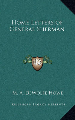 Home Letters of General Sherman by Mark A De Wolfe Howe image