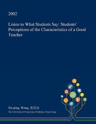 Listen to What Students Say by Siu-Ping Wong