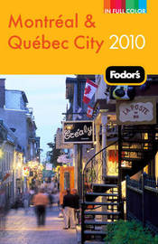 Fodor's Montreal and Quebec City 2010 by Fodor Travel Publications image