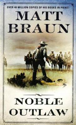 Noble Outlaw by Matt Braun