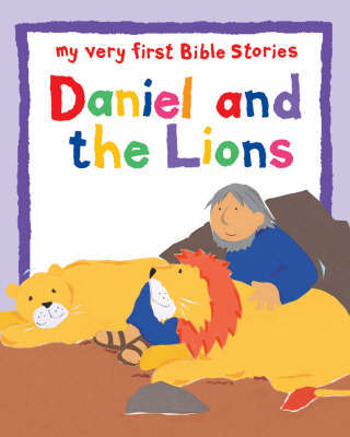 Daniel and the Lions by Lois Rock