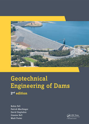 Geotechnical Engineering of Dams by Robin Fell image