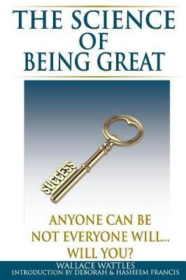 The Science of Being Great by Wallace Wattles image