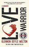 Love Warrior (Oprah's Book Club) by Glennon Doyle Melton