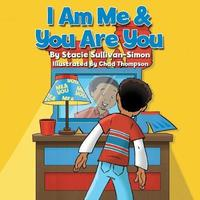 I Am Me & You Are You by Stacie Sullivan-Simon
