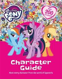 My Little Pony: My Little Pony Character Guide by My Little Pony