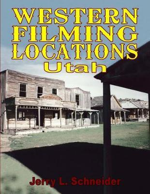 Western Filming Locations Utah by Jerry L Schneider