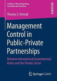 Management Control in Public-Private Partnerships by Thomas S Konrad