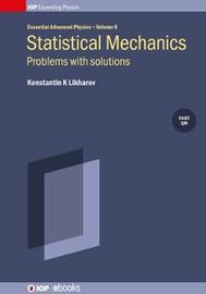 Statistical Mechanics, Volume 8 by Konstantin K Likharev