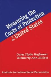 Measuring the Costs of Protection in the United States by Gary Clyde Hufbauer
