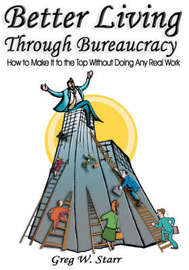 Better Living Through Bureaucracy by Greg W. Star image