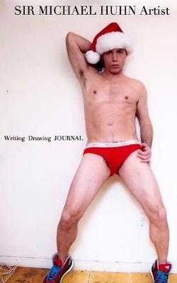 Sir Michael Huhn Artist sexy Christmas self portrait writing Journal by Michael Huhn Michael Huhn