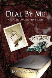 Deal By Me by James W. Smith image