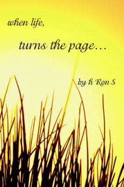 When Life, Turns the Page... by Ron S H Ron S image