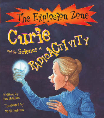Curie and the Science of Radioactivity by Ian Graham image