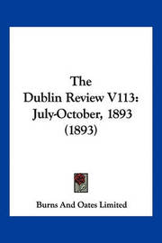 The Dublin Review V113: July-October, 1893 (1893) by Burns Oates & Co image