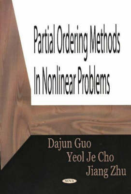 Partial Ordering Methods in Nonlinear Problems by Dajun Guo