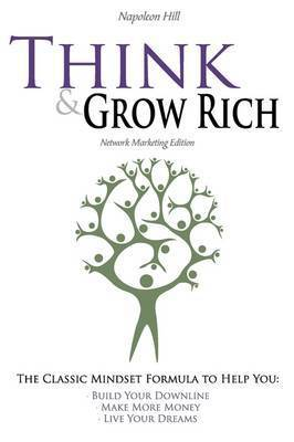 Think and Grow Rich - Network Marketing Edition by Napoleon Hill