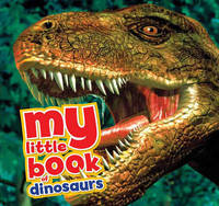 My Little Book of Dinosaurs by Dougal Dixon
