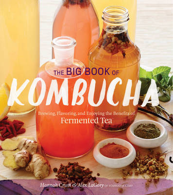 Big Book of Kombucha by Hannah Crum
