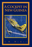 A Cockpit in New Guinea by C.M. McGee