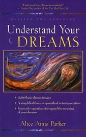 Understand Your Dreams by Alice Anne Parker