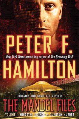 The Mandel Files, Volume 1: Mindstar Rising & a Quantum Murder by Peter F Hamilton image