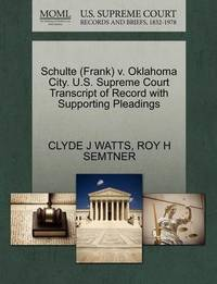 Schulte (Frank) V. Oklahoma City. U.S. Supreme Court Transcript of Record with Supporting Pleadings by Clyde J Watts