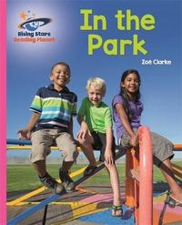 Reading Planet - In the Park - Pink A: Galaxy by Zoe Clarke
