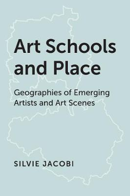 Art Schools and Place by Silvie Jacobi