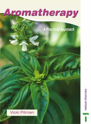Aromatherapy: A Practical Approach by Vicki Pitman image