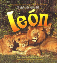 El Ciclo de Vida del Leon by Amanda Bishop