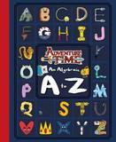 Adventure Time: An Algebraic A to Z