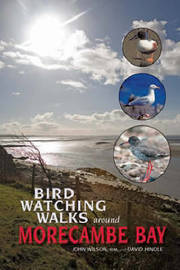 Birdwatching Walks Around Morecambe Bay by John Wilson image