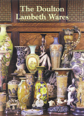 The Doulton Lambeth Wares by Desmond Eyles