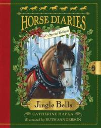 Jingle Bells (Horse Diaries Special Edition) by Catherine Hapka