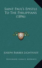 Saint Paul's Epistle to the Philippians (1896) Saint Paul's Epistle to the Philippians (1896) by Joseph Barber Lightfoot, Bp.