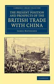 Cambridge Library Collection - East and South-East Asian History by James Matheson