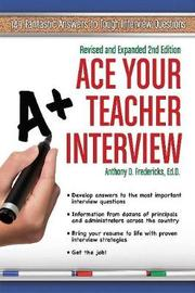 Ace Your Teacher Interview by Anthony D Fredericks