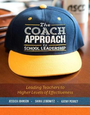 The Coach Approach to School Leadership by Jessica Johnson