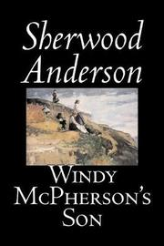 Windy McPherson's Son by Sherwood Anderson image