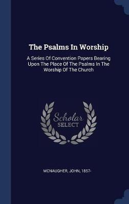 The Psalms in Worship by McNaugher John 1857- image