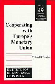 Cooperating with Europe`s Monetary Union by C.Randall Henning
