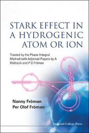Stark Effect In A Hydrogenic Atom Or Ion: Treated By The Phase-integral Method With Adjoined Papers By A Hokback And P O Froman by Nanny Froman image