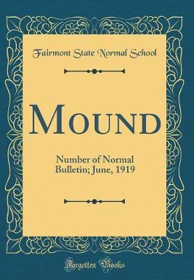 Mound by Fairmont State Normal School