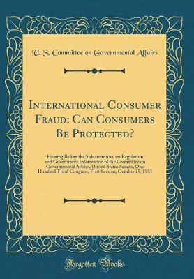 International Consumer Fraud by U S Committee on Governmental Affairs