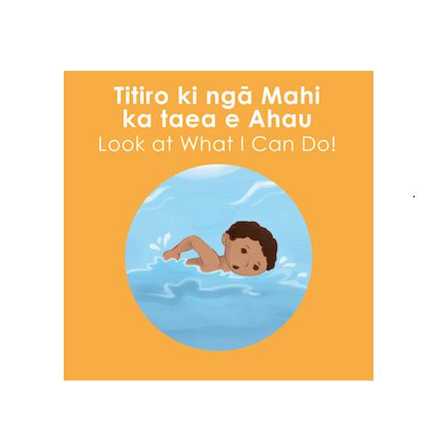 Titiro ki nga Mahi ka Taeae Ahau! (Look at What I can Do!) by K Roberts N. Kool