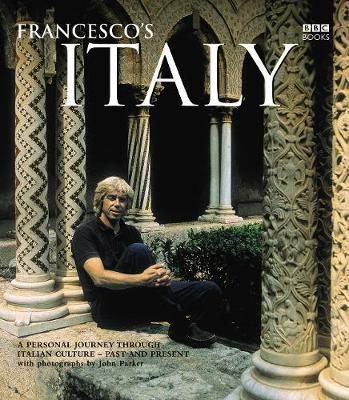 Francesco's Italy by Francesco Da Mosto